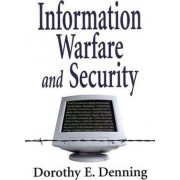 Information Warfare and Security by Dorothy Elizabeth Robling Denning