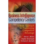 Business Intelligence Competency Centers by Gloria J. Miller