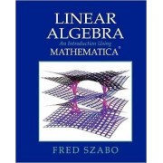 Linear Algebra with Mathematica by Fred Szabo