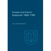Forests and French Sea Power, 1660-1789 by Paul W. Bamford