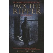 Philip Sugden The Complete History of Jack the Ripper