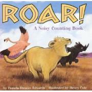 Roar! by Pamela Duncan Edwards