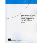 Simple Models to Explore Deterrence and More General Influence in the War with Al-Qaeda by Paul K. Davis