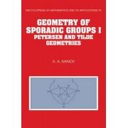 Geometry of Sporadic Groups: Volume 1, Petersen and Tilde Geometries: Petersen and Tilde Geometries v. 1 by A. A. Ivanov
