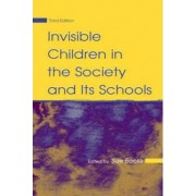 Invisible Children in the Society and its Schools by Sue Books