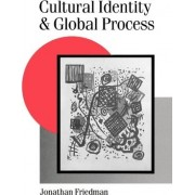 Cultural Identity and Global Process by Jonathan Friedman