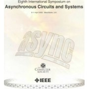 8th International Symposium on Advanced Research in Asynchronous Circuits and Systems (ASYNC 2002) by IEEE Computer Society