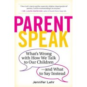 """Good Job!"": The Hidden Dangers of Parentspeak, and What to Say Instead"