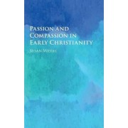 Passion and Compassion in Early Christianity by Assistant Professor of Greek Patristics Susan Wessel