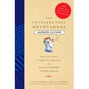 The Intellectual Devotional: Modern Culture by David S Kidder