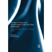 The Rise of China and Transformation of the US-China Relationship by Suisheng Zhao