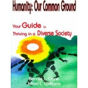 Humanity: Our Common Ground by Bennie L Crane