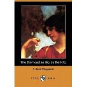 The Diamond as Big as the Ritz (Dodo Press) by F Scott Fitzgerald