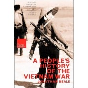 A People's History Of The Vietnam War by Jonathan Neale