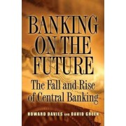 Banking on the Future by Howard Davies