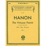 Hanon: The Virtuoso Pianist, Book 1: In Sixty Exercises for the Piano
