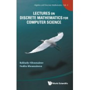 Lectures on Discrete Mathematics for Computer Science by Bakhadyr Khoussainov