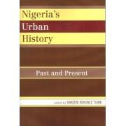 Nigeria's Urban History by Hakeem Ibikunle Tijani