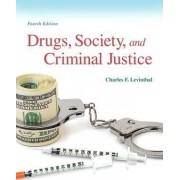 Drugs, Society and Criminal Justice by Charles F. Levinthal