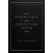 Essentials of the Christian Faith, New Testament: NIV by Zondervan
