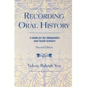 Recording Oral History by Valerie Raleigh Yow