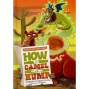 How the Camel Got His Hump by Louise Simonson