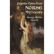 Popular Tales from Norse Mythology by Sir George Webbe Dasent
