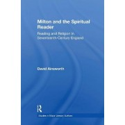 Milton and the Spiritual Reader by David Ainsworth