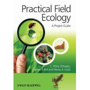 Practical Field Ecology by C. Philip Wheater