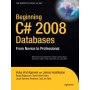 Beginning C# 2008 Databases: From Novice to Professional by Vidya Vrat Agarwal