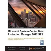 Microsoft System Center Data Protection Manager 2012 SP1 by Steve Buchannan
