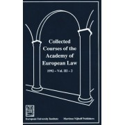 Collected Courses of the Academy of European Law/Recueil des Cours de l'Academie de Droit Europeen 1992,v.3,Bk.2: The Protection of Human Rights in Europe by Academy of European Law