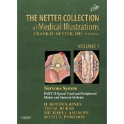 The Netter Collection of Medical Illustrations: Nervous System: Spinal Cord and Peripheral Motor and Sensory Systems Volume 7, Part 2 by Jr. H. Royden Jones