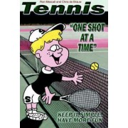 Tennis--One Shot at a Time by Ron Mescall