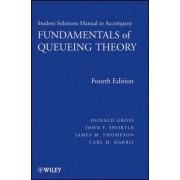 Fundamentals of Queueing Theory: Solutions Manual by Donald Gross