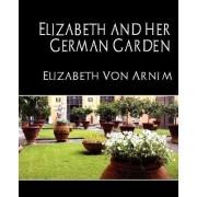 Elizabeth and Her German Garden (New Edition) by Elizabeth Von Armin