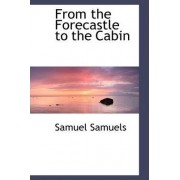 From Forecastle to Cabin by Samuel Samuels