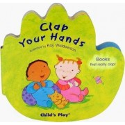 Clap Your Hands by Kay Widdowson