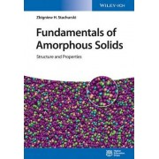 Fundamentals of Amorphous Solids by Zbigniew H. Stachurski