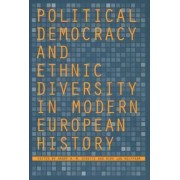 Political Democracy and Ethnic Diversity in Modern European History by Andre W. M. Gerrits