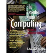 The Essential Guide to Computing by E.Garrison Walters