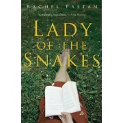 Lady of the Snakes by Rachel Pastan
