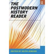 The Postmodern History Reader by Keith Jenkins
