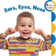 Ears, Eyes, Nose by Rebecca Bondor