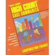 High Court Case Summaries: Corporation Finance by Daniel R Dinger