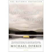 A Yellow Raft in Blue Water by Michael Dorris