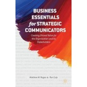 Business Essentials for Strategic Communicators 2014 by Matthew W. Ragas