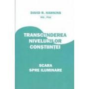 Transcenderea nivelurilor constiintei - David R. Hawkins