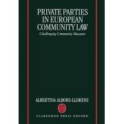 Private Parties in European Community Law by Albertina Albors-Llorens