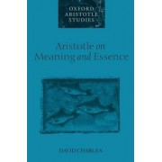 Aristotle on Meaning and Essence by David Charles